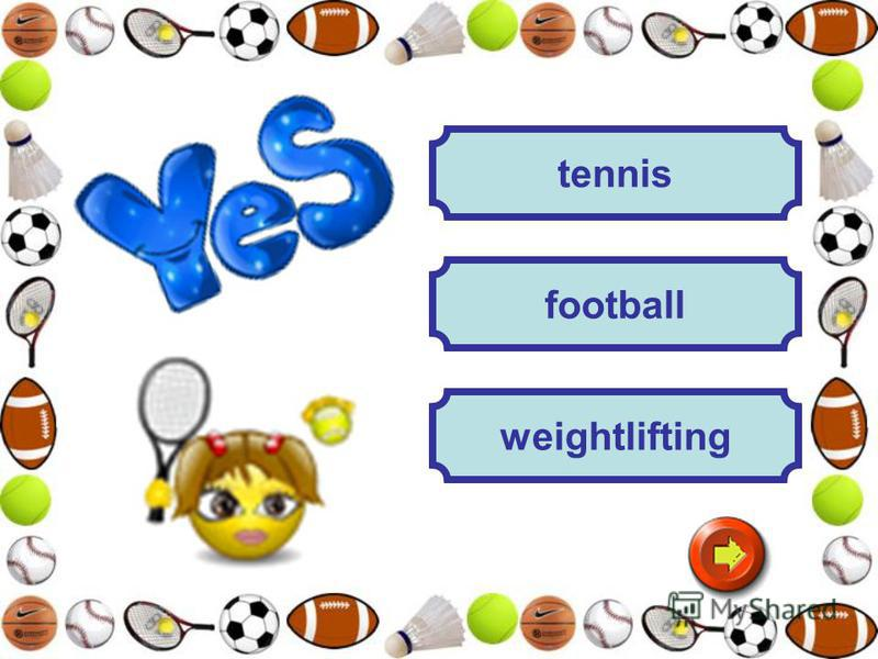 weightlifting football tennis