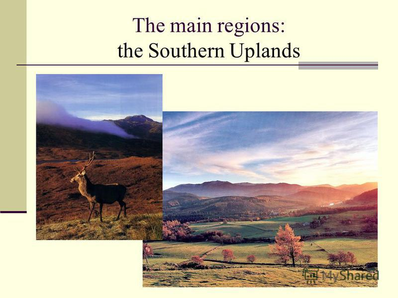The main regions: the Southern Uplands