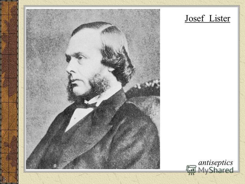 8 Josef Lister antiseptics