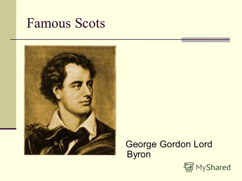 Famous Scots George Gordon Lord Byron