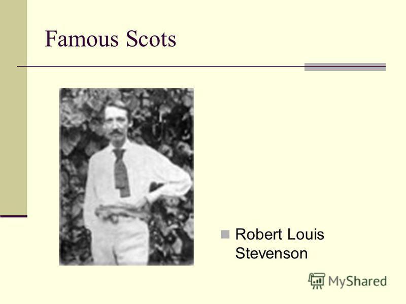 Famous Scots Robert Louis Stevenson
