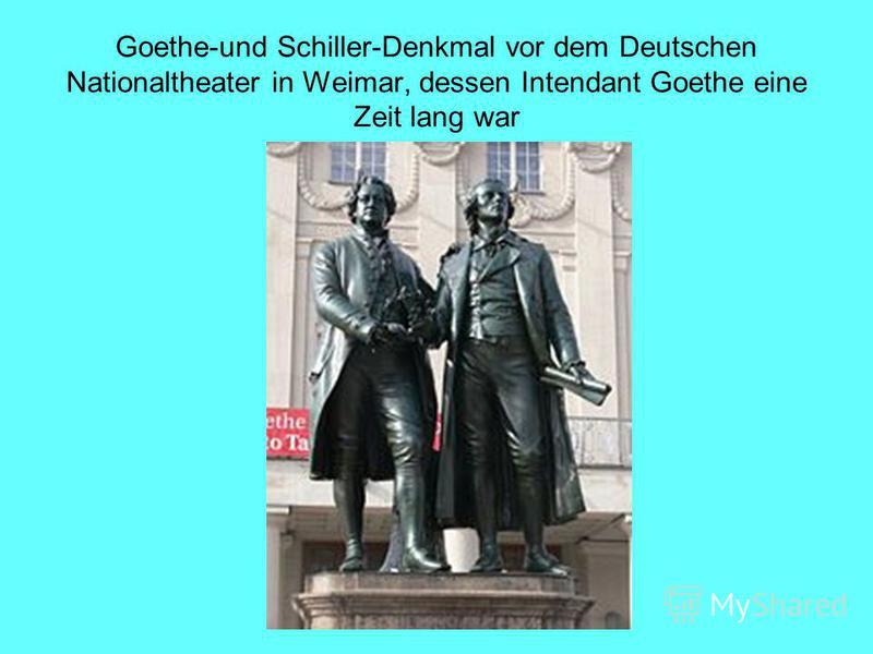Goethe-und Schiller-Denkmal vor dem Deutschen Nationaltheater in Weimar, dessen Intendant Goethe eine Zeit lang war