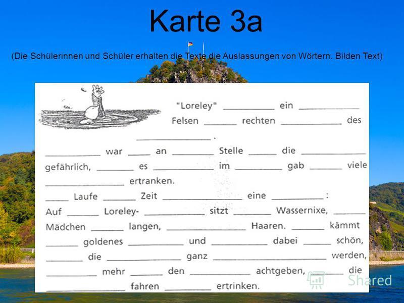 Karte 3a (Die Schülerinnen und Schüler erhalten die Texte die Auslassungen von Wörtern. Bilden Text)