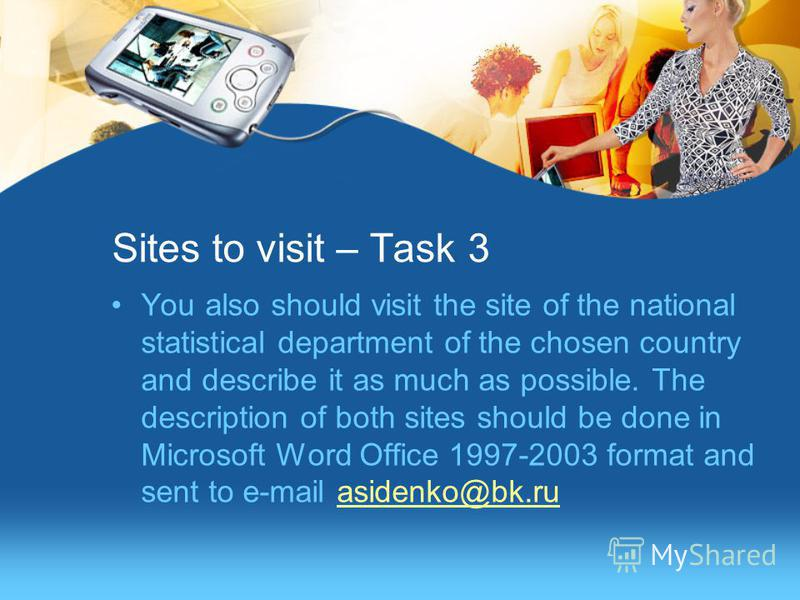 Sites to visit – Task 3 You also should visit the site of the national statistical department of the chosen country and describe it as much as possible. The description of both sites should be done in Microsoft Word Office 1997-2003 format and sent t