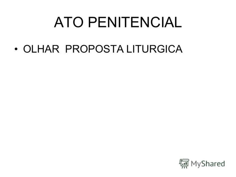 ATO PENITENCIAL OLHAR PROPOSTA LITURGICA