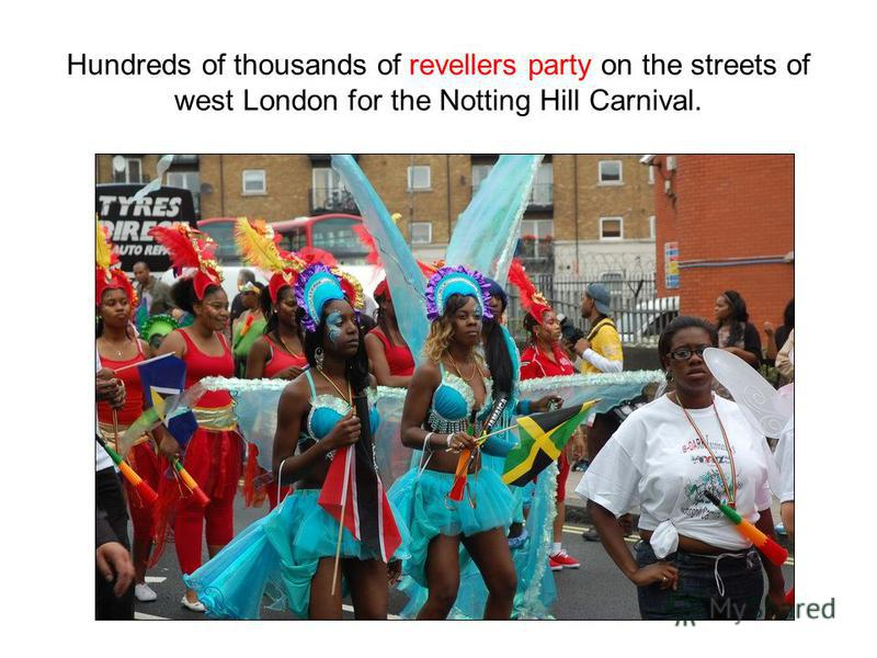 Hundreds of thousands of revellers party on the streets of west London for the Notting Hill Carnival.