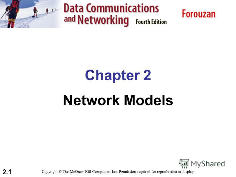 2.1 Chapter 2 Network Models Copyright © The McGraw-Hill Companies, Inc. Permission required for reproduction or display.