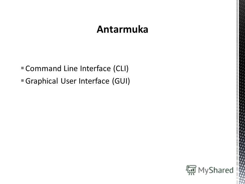 Command Line Interface (CLI) Graphical User Interface (GUI)
