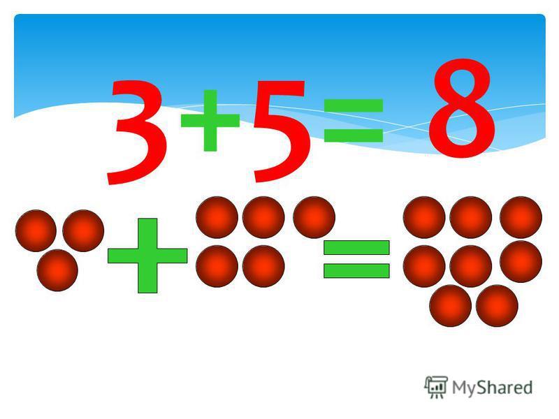 3+5= 8