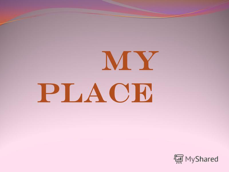 My place