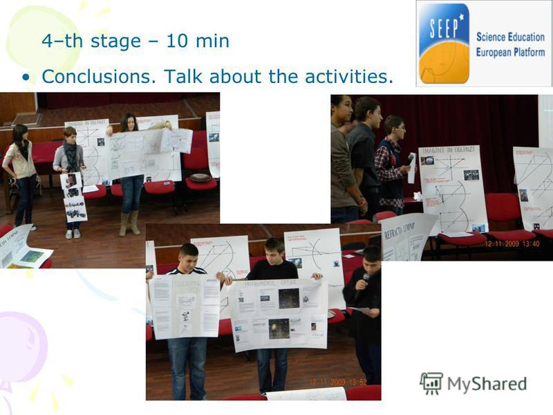 4–th stage – 10 min Conclusions. Talk about the activities.