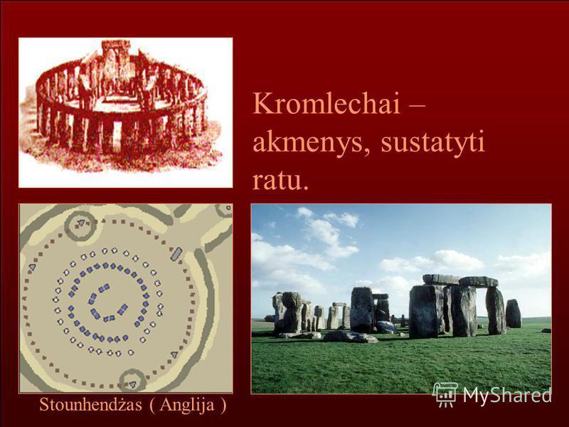 Kromlechai – akmenys, sustatyti ratu. Stounhendżas ( Anglija )
