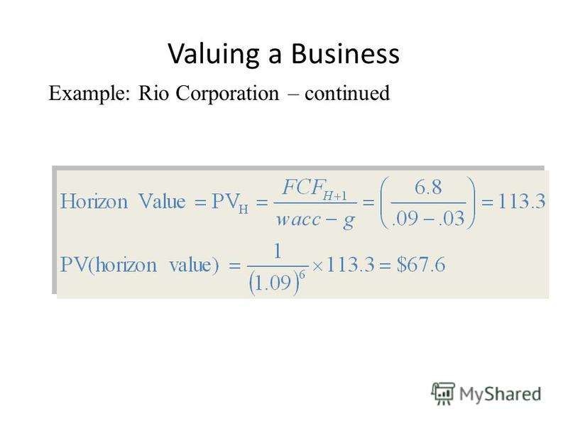 Valuing a Business Example: Rio Corporation – continued