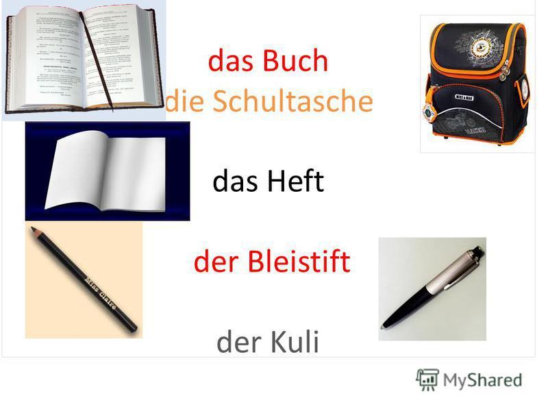 das Buch die Schultasche das Heft der Bleistift der Kuli