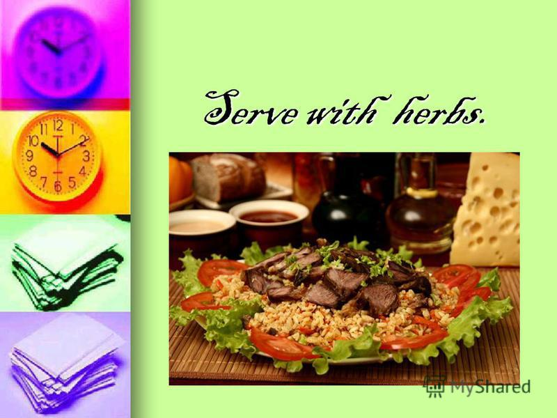 Serve with herbs. Serve with herbs.