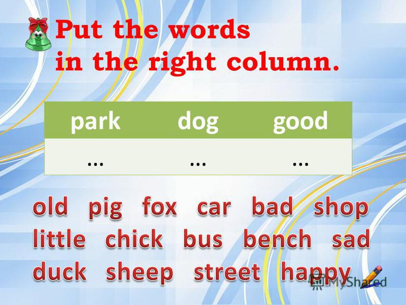 parkdoggood ……… Put the words in the right column.