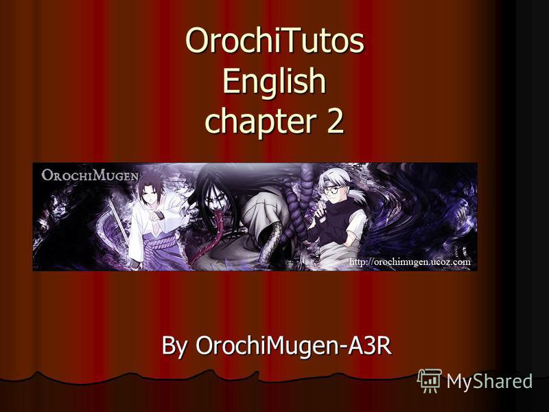 OrochiTutos English chapter 2 By OrochiMugen-A3R