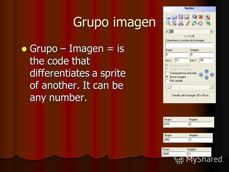Grupo imagen Grupo – Imagen = is the code that differentiates a sprite of another. It can be any number. Grupo – Imagen = is the code that differentiates a sprite of another. It can be any number.