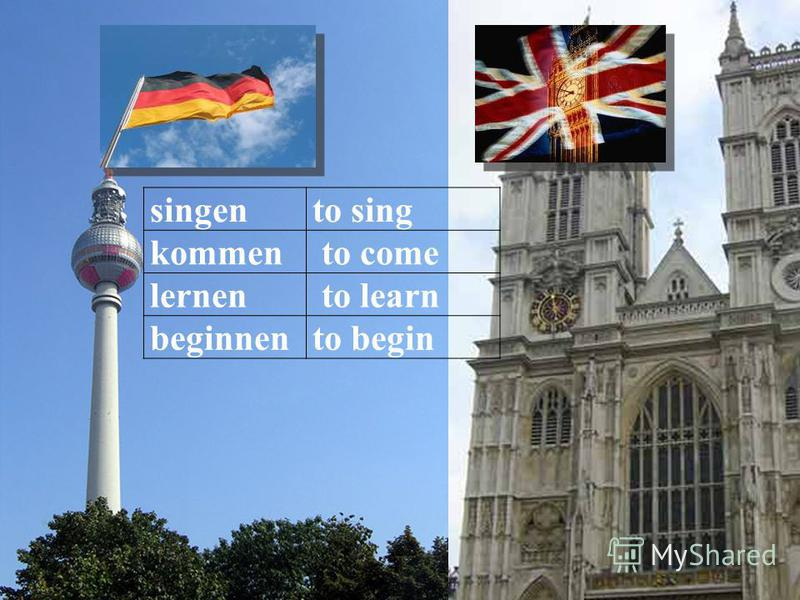 singento sing kommen to come lernen to learn beginnento begin