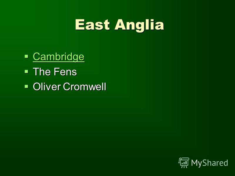 East Anglia Cambridge Cambridge Cambridge The Fens The Fens Oliver Cromwell Oliver Cromwell