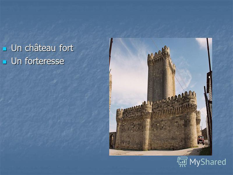 Un château fort Un château fort Un forteresse Un forteresse