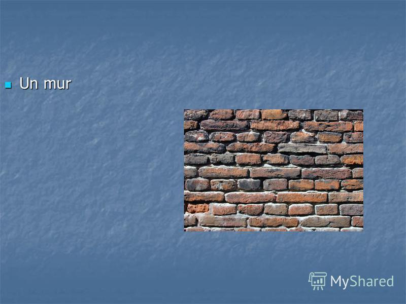 Un mur Un mur