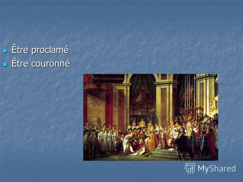 Être proclamé Être proclamé Être couronné Être couronné