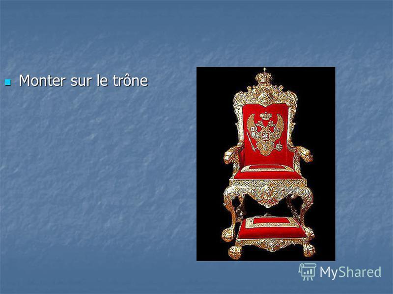 Monter sur le trône Monter sur le trône