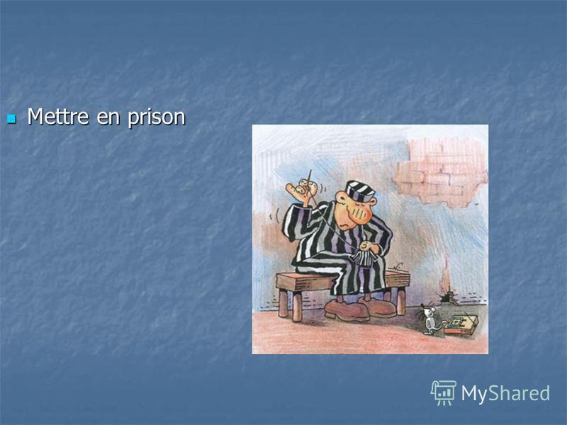 Mettre en prison Mettre en prison