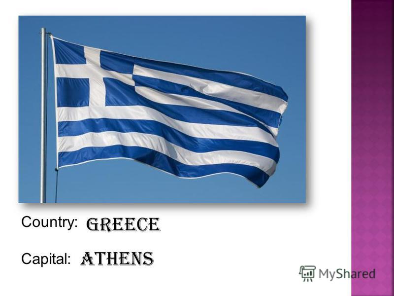 Country: Capital: Greece Athens