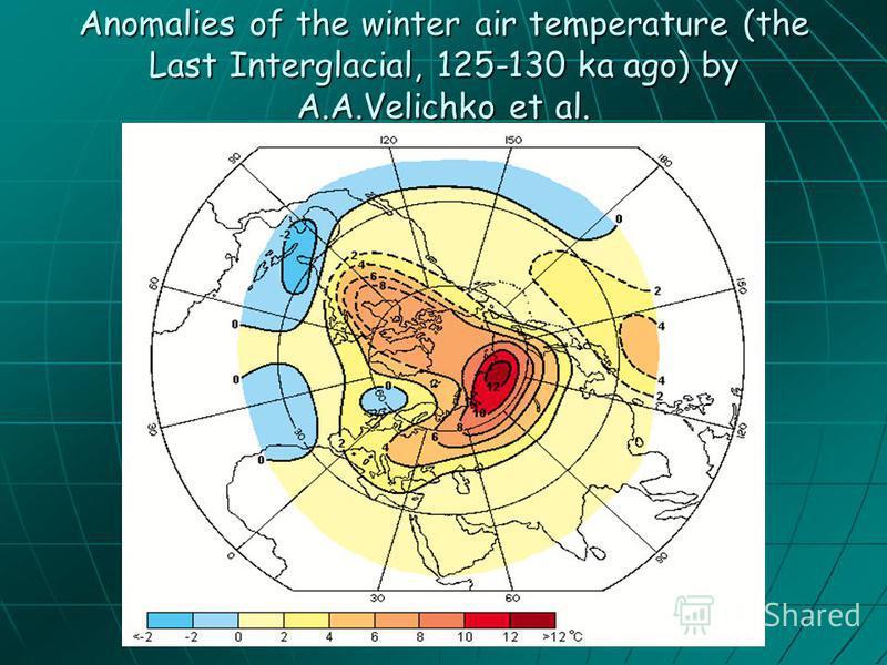 Anomalies of the winter air temperature (the Last Interglacial, 125-130 ka ago) by A.A.Velichko et al.