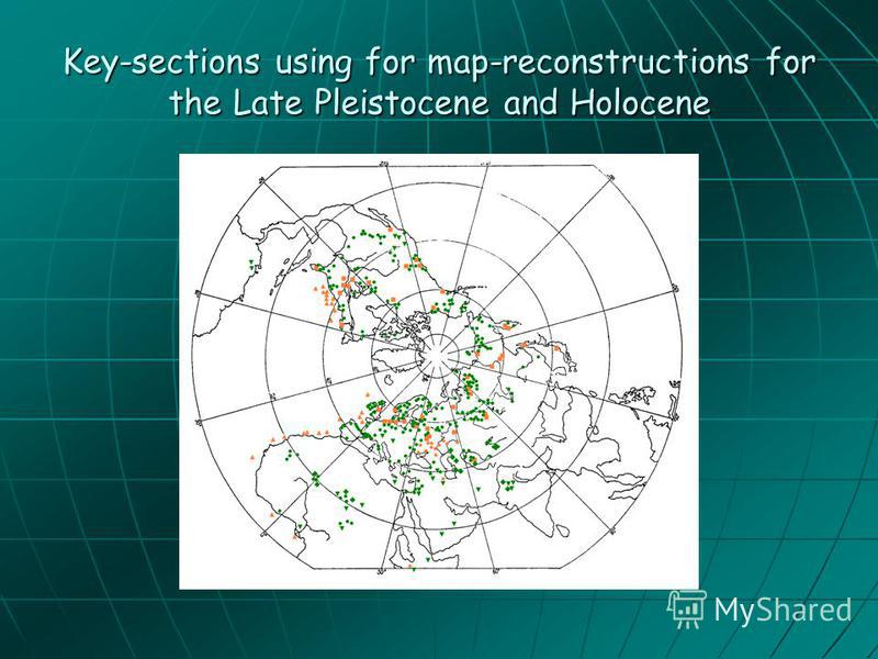 Key-sections using for map-reconstructions for the Late Pleistocene and Holocene