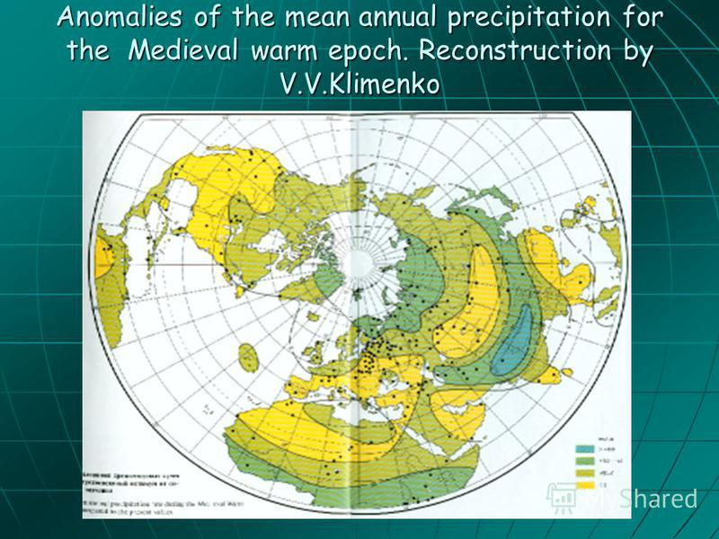 Anomalies of the mean annual precipitation for the Medieval warm epoch. Reconstruction by V.V.Klimenko