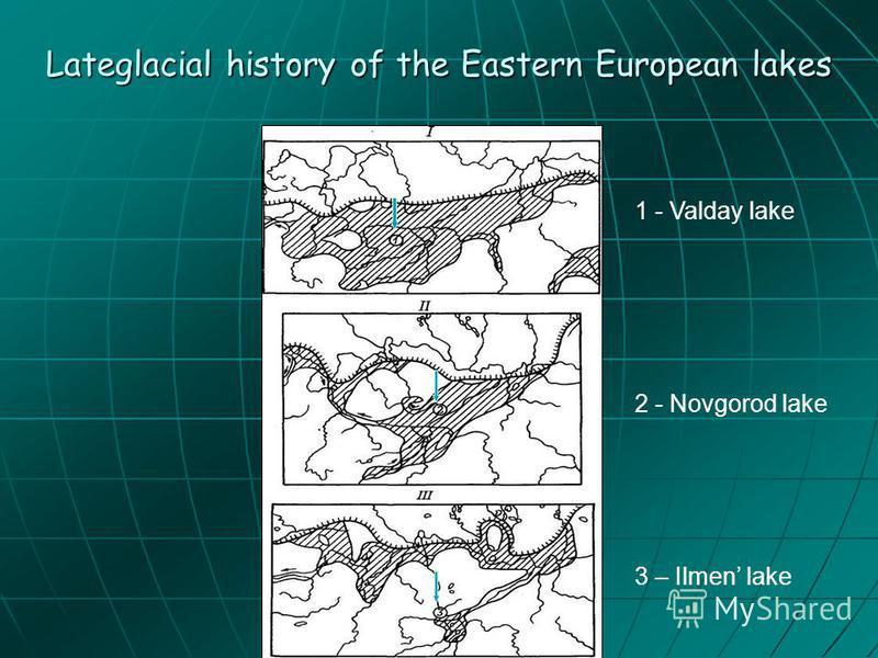 Lateglacial history of the Eastern European lakes 1 - Valday lake 2 - Novgorod lake 3 – Ilmen lake