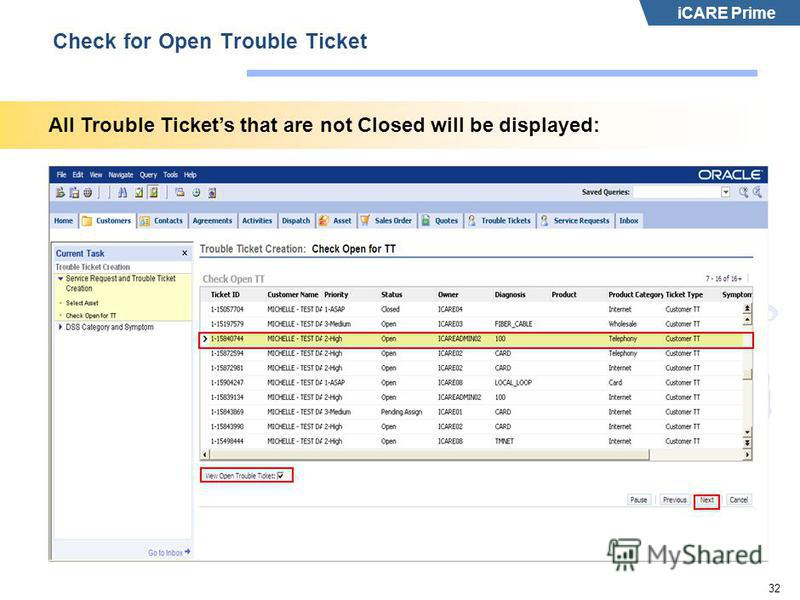 iCARE Prime 32 Check for Open Trouble Ticket All Trouble Tickets that are not Closed will be displayed: