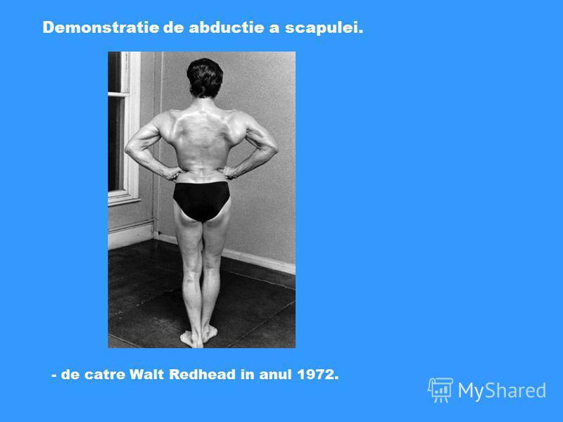 Demonstratie de abductie a scapulei. - de catre Walt Redhead in anul 1972.