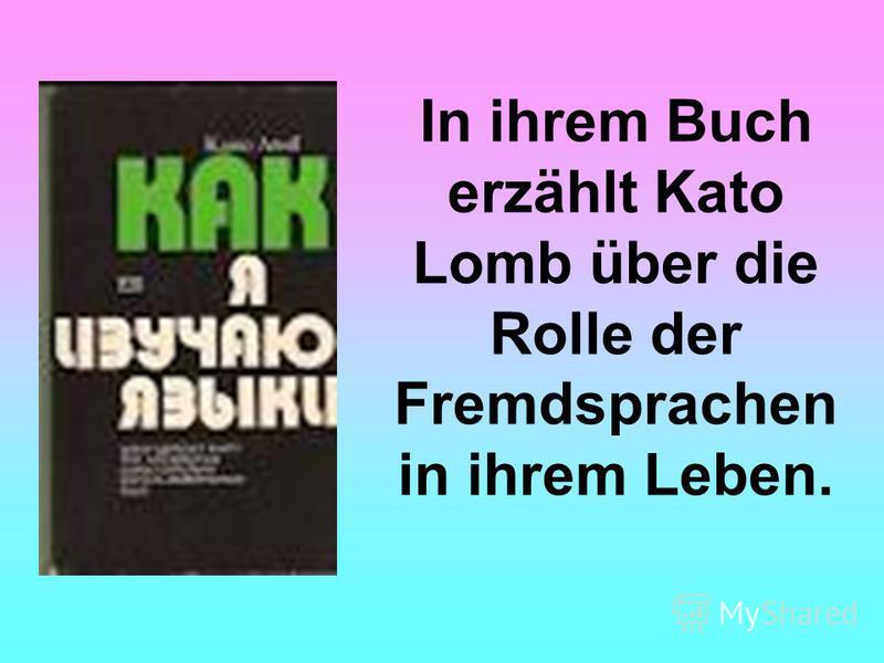 In ihrem Buch erzählt Kato Lomb über die Rolle der Fremdsprachen in ihrem Leben.