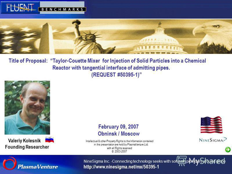 NineSigma Inc. -Connecting technology seeks with solution providers around globe http://www.ninesigma.net/mx/50395-1 Title of Proposal: Taylor-Couette Mixer for Injection of Solid Particles into a Chemical Reactor with tangential interface of admitti