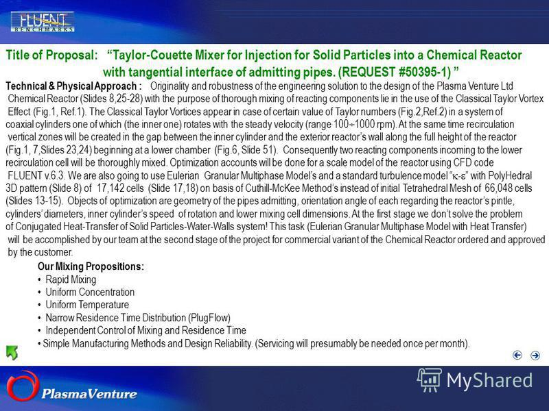 The purpose researches Title of Proposal: Taylor-Couette Mixer for Injection for Solid Particles into a Chemical Reactor with tangential interface of admitting pipes. (REQUEST #50395-1) Technical & Physical Approach : Originality and robustness of th