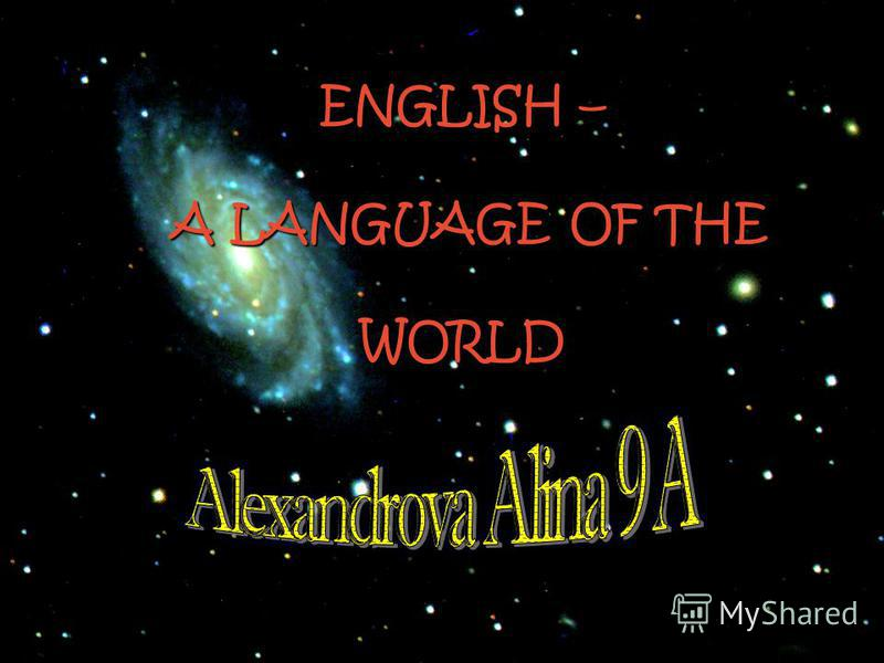 ENGLISH – A LANGUAGE OF THE WORLD