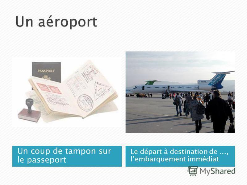 Un coup de tampon sur le passeport Le départ à destination de..., lembarquement immédiat