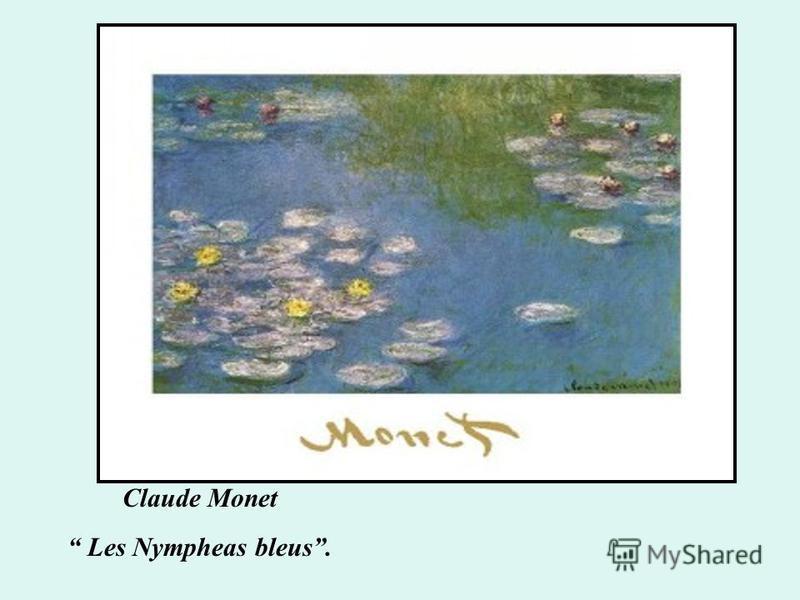 Claude Monet Les Nympheas bleus.