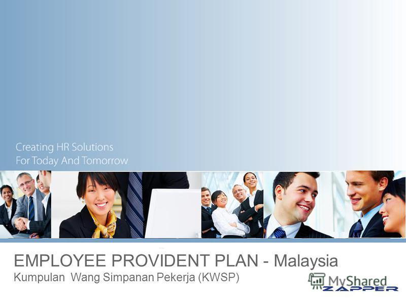 EMPLOYEE PROVIDENT PLAN - Malaysia Kumpulan Wang Simpanan Pekerja (KWSP)