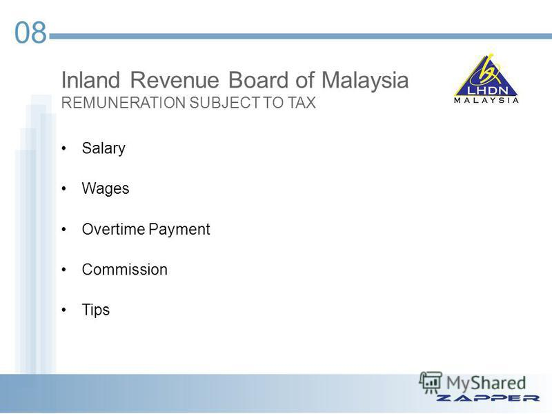 08 Inland Revenue Board of Malaysia REMUNERATION SUBJECT TO TAX Salary Wages Overtime Payment Commission Tips