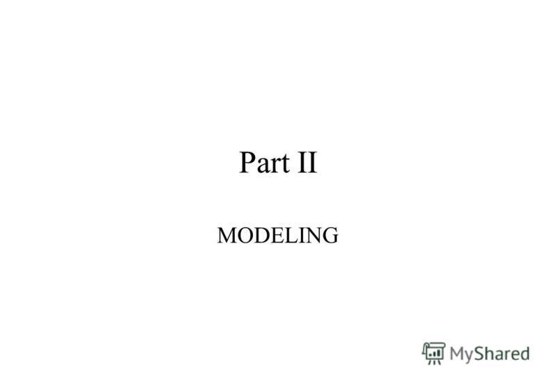 Part II MODELING