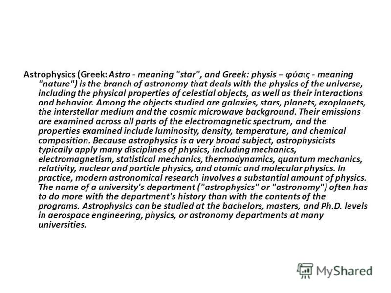 Astrophysics (Greek: Astro - meaning