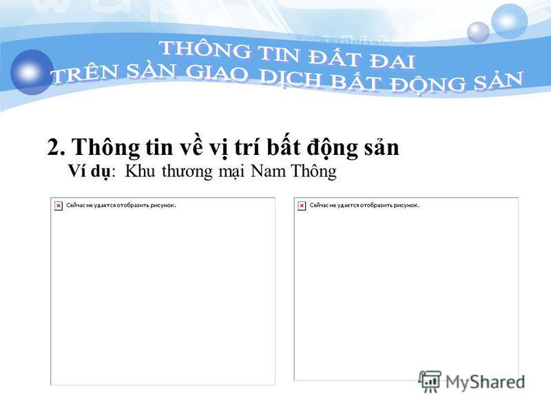 2. Thông tin v v trí bt đng sn Ví d: Khu thương mi Nam Thông
