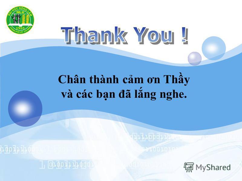 LOGO Chân thành cm ơn Thy và các bn đã lng nghe.