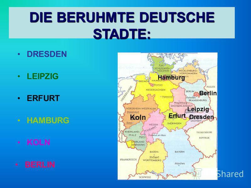DRESDEN LEIPZIG ERFURT HAMBURG KOLN DIE BERUHMTE DEUTSCHE STADTE: Koln Hamburg Berlin Erfurt Leipzig Dresden BERLIN