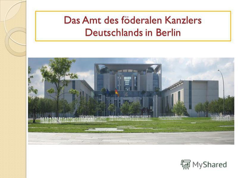 Das Amt des föderalen Kanzlers Deutschlands in Berlin